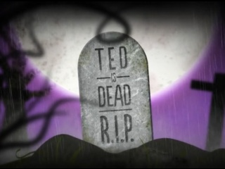 Ted is Dead